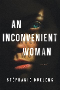 An inconvenient woman : a novel / Stéphanie Buelens.
