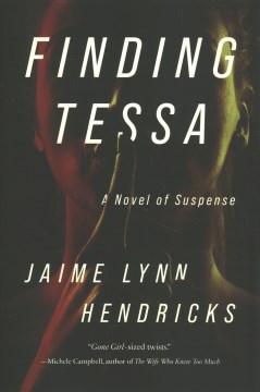Finding Tessa : a novel of suspense