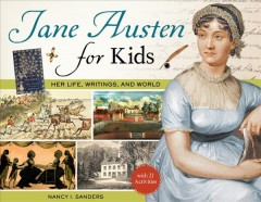 Jane Austen for kids : her life, writings, and world with 21 activities