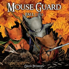 Mouse Guard : Fall 1152. Volume 1, issue 1-6