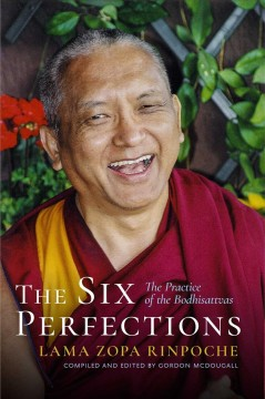 The six perfections : the practice of the Bodhisattvas
