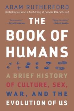Humanimal : how Homo sapiens became nature's most paradoxical creature : a new evolutionary history