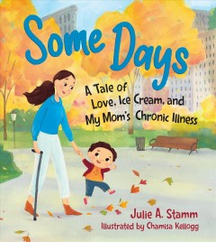 Some days : a tale of love, ice cream, and my mom's chronic illness
