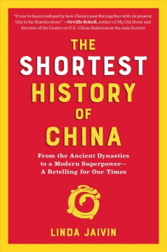 The shortest history of China : from the ancient dynasties to a modern superpower-a retelling for our times