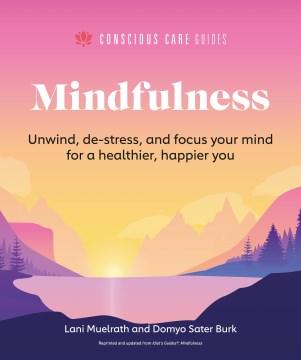 Mindfulness / Lani Muelrath and Domyo Sater Burk.