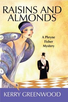 Raisins and almonds Kerry Greenwood.
