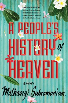 A people's history of Heaven : a novel / Mathangi Subramanian.