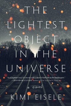 The lightest object in the universe : a novel