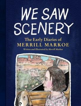 We saw scenery : the early diaries of Merrill Maroke