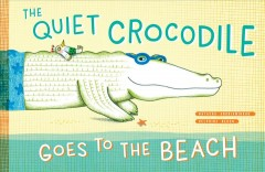 The quiet crocodile goes to the beach