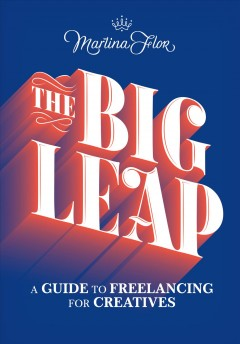 The big leap : an insider's guide to freelancing in the creative industries