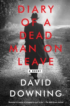 Diary of a dead man on leave / David Downing.