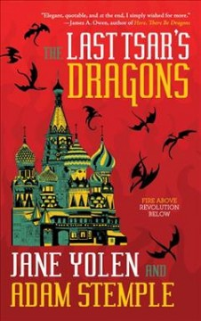 The last tsar's dragons / Jane Yolen, Adam Stemple.