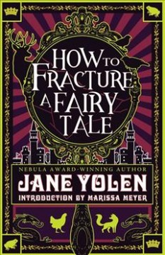 How to Fracture a Fairy Tale : Fractured Fairy Tales