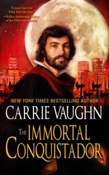 The Immortal Conquistador