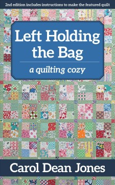 Left holding the bag : a quilting cozy