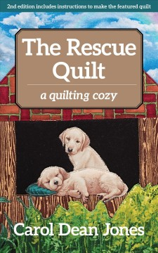 The rescue quilt : a quilting cozy
