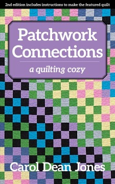Patchwork connections : a quilting cozy / Carol Dean Jones.