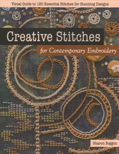 Creative stitches for contemporary embroidery : visual guide to 120 essential stitches for stunning designs
