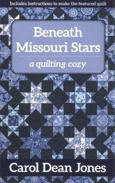 Beneath Missouri stars / A Quilting Cozy