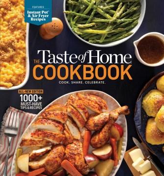 The taste of home cookbook : cook, share, celebrate.