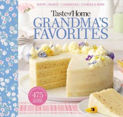 Taste of Home Grandma's Favorites : A Treasured Collection of 541 Classic Recipes