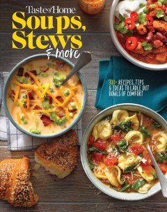 Taste of Home Soups, Stews and More : Ladle Out 325+ Bowls of Comfort