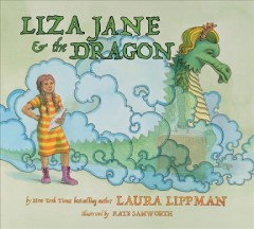 Liza Jane & the dragon / by Laura Lippman ; illustrated by Kate Samworth.