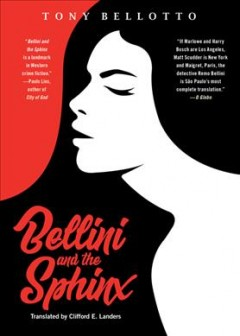 Bellini and the sphinx : a novel / by Tony Bellotto ; translated from the Brazilian Portuguese by Clifford E. Landers.