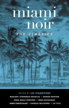 Miami Noir : The Classics