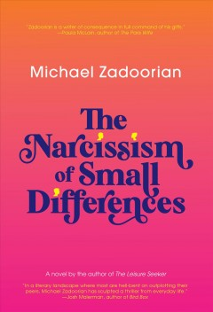 The narcissism of small differences Michael Zadoorian