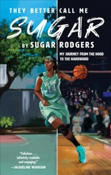 They Better Call Me Sugar : My Journey from the Hood to the Hardwood