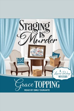 Staging is murder [electronic resource] / Grace Topping.