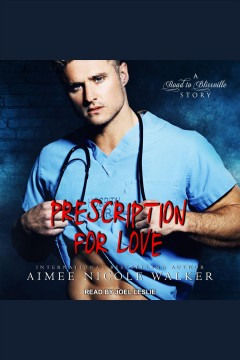Prescription for love [electronic resource] / Aimee Nicole Walker.