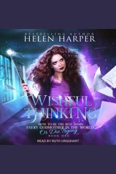 Wishful thinking [electronic resource] / Helen Harper.