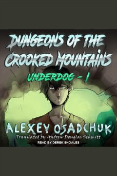 Dungeons of the crooked mountains [electronic resource] / Alexey Osadchuk.