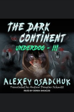 The dark continent [electronic resource] / Alexey Osadchuk.