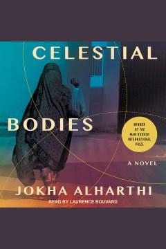 Celestial bodies [electronic resource] / Jokha Alharthi.