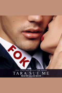 Fok [electronic resource] / Tara Sue Me.