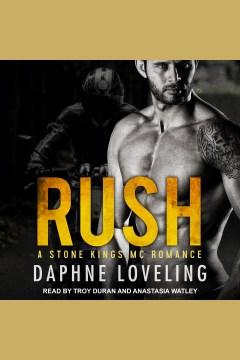 Rush [electronic resource] / Daphne Loveling.