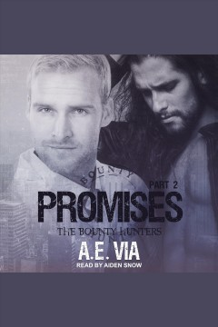 Promises : part 2 [electronic resource] / A.E. Via.