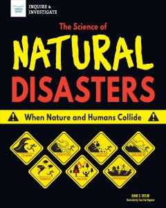 The Science of Natural Disasters : When Nature and Humans Collide