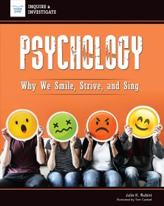 Psychology : Why We Smile, Strive, and Sing