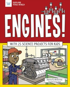 Engines! : With 25 Science Projects for Kids