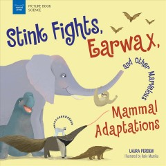 Stink Fights, Earwax, and Other Marvelous Mammal Adaptations