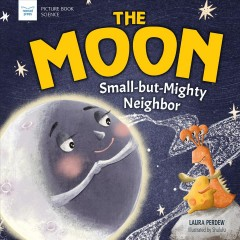 The Moon : Small-but-Mighty Neighbor