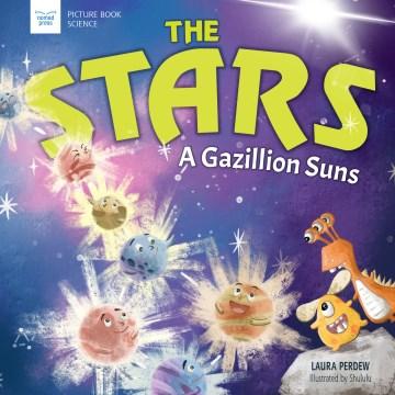 The Stars : A Gazillion Suns