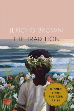 The tradition Jericho Brown.