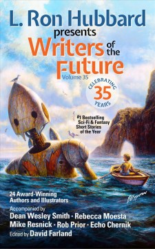 L. Ron Hubbard presents Writers of the Future. the year's twelve best tales from the Writers of the Future international writers' program / Volume 35 :