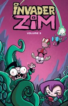 Invader Zim. Volume 3.